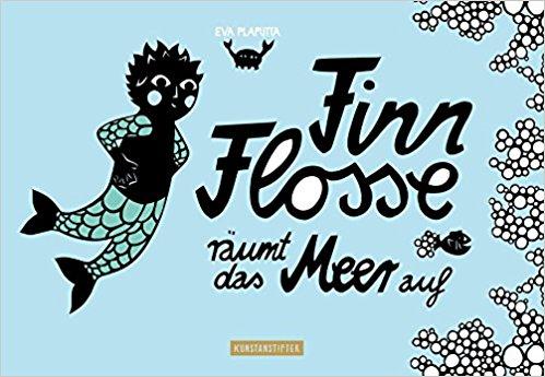Finn Flosse räumt das Meer auf, Bildrechte: Kunstanstifter. Verlag für Illustration.